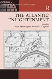 The Atlantic Enlightenment by Francis D Cogliano