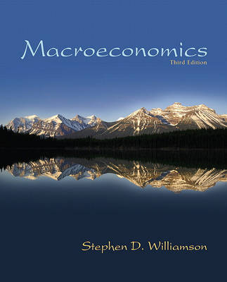 Macroeconomics by Stephen D Williamson
