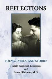 Reflections: Poems, Lyrics, and Stories by Judith W. Liberman