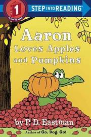 Aaron Loves Apples And Pumpkins Step Into Reading Lvl 1 by P.D. Eastman image