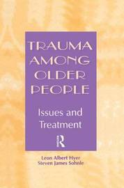 Trauma Among Older People by Leon Albert Hyer