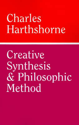 Creative Synthesis and Philosophic Method by Charles Hartshorne image
