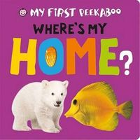 Where's My Home? by Roger Priddy