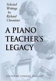 A Piano Teacher's Legacy by Richard Chronister