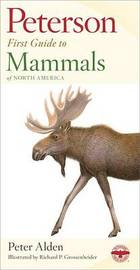 First Guide to Mammals by Roger Tory Peterson