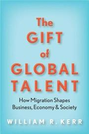 The Gift of Global Talent by William Kerr