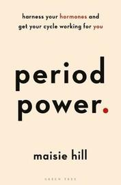 Period Power by Maisie Hill