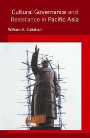 Cultural Governance and Resistance in Pacific Asia by William A. Callahan image