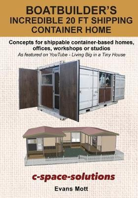 Boat Builder's Incredible 20 ft Shipping Container Home by Evans Mott