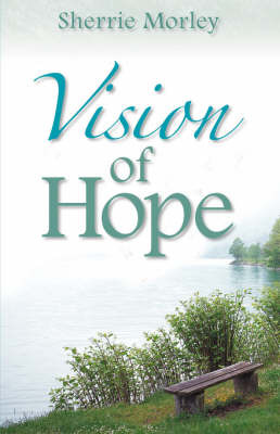 Vision of Hope by Sherrie, R Morley image