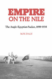 Empire on the Nile by M.W. Daly