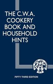 The CWA Cookery Book and Household Hints 54th Edition by Country Women's Association