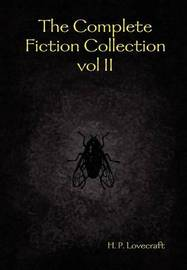 The Complete Fiction Collection Vol II by H.P. Lovecraft