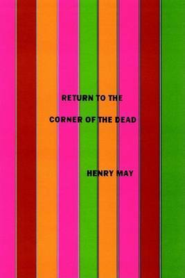 Return to the Corner of the Dead by Henry F. May