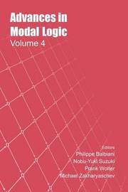 Advances in Modal Logic: v. 4 by M Zakharyaschev