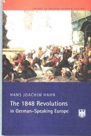 The 1848 Revolutions in German-Speaking Europe by H.J. Hahn image