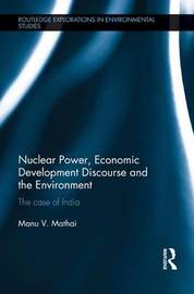 Nuclear Power, Economic Development Discourse and the Environment by Manu Verghese Mathai