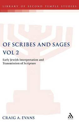 Of Scribes and Sages: v. 2 by Craig Evans