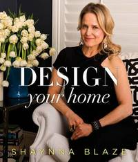 Design Your Home by Shaynna Blaze