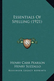 Essentials of Spelling (1921) by Henry Carr Pearson