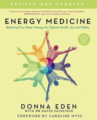 Energy Medicine: How to Use Your Body's Energies for Optimum Health and Vitality by Donna Eden