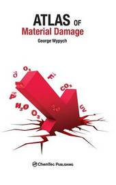 Atlas of Material Damage by George Wypych
