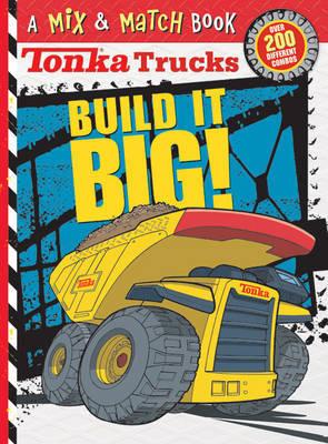 Tonka Trucks: Build It BIG!