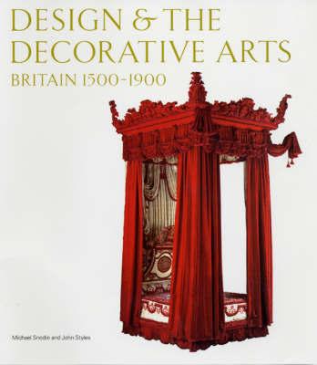 Design and The Decorative Arts - Britain 1500-1900 by Michael Snodin image