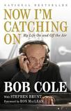 Now I'm Catching on by Bob Cole