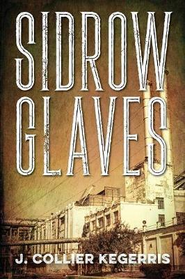 Sidrow Glaves by J Collier Kegerris