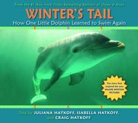 How One Little Dolphin Learned to Swim Again (Winter's Tail) by Craig Hatkoff image