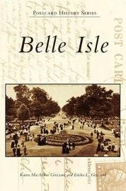 Belle Isle by Karen MacArthur Grizzard