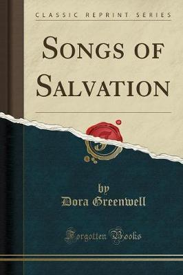 Songs of Salvation (Classic Reprint) by Dora Greenwell