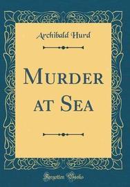 Murder at Sea (Classic Reprint) by Archibald Hurd