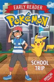 The Official Pokemon Early Reader: School Trip by Pokemon