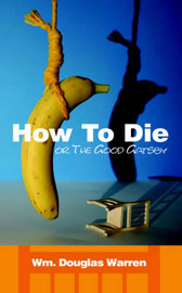 How To Die by Wm., Douglas Warren image