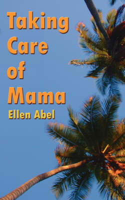 Taking Care of Mama by Ellen Abel image