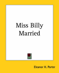 Miss Billy Married by Eleanor H Porter