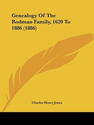 Genealogy of the Rodman Family, 1620 to 1886 (1886) by Charles Henry Jones image