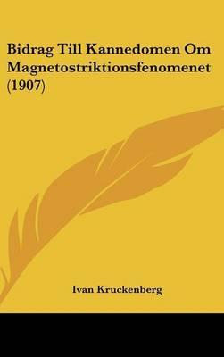Bidrag Till Kannedomen Om Magnetostriktionsfenomenet (1907) by Ivan Kruckenberg image