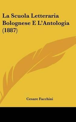 La Scuola Letteraria Bolognese E L'Antologia (1887) by Cesare Facchini image