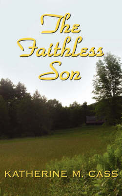 The Faithless Son by Katherine M. Cass