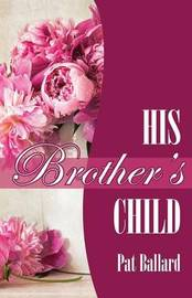His Brother's Child by Pat Ballard image
