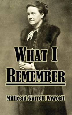 What I Remember by Millicent Garrett Fawcett, Dam