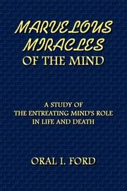 Marvelous Miracles of the Mind by Oral I. Ford