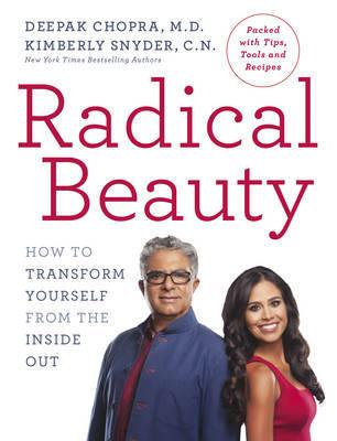 Radical Beauty by Deepak Chopra