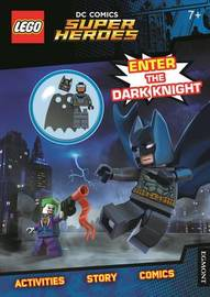 LEGO (R) DC Comics Super Heroes: Enter the Dark Knight (Activity Book with Batman minifigure) by Egmont Publishing UK