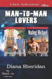 Man-To-Man Lovers [Finding Mr. Wright by Diana Sheridan