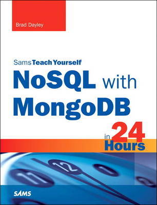 NoSQL with MongoDB in 24 Hours, Sams Teach Yourself by Brad Dayley image