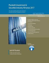Plunkett's Investment & Securities Industry Almanac 2017 by Jack W Plunkett